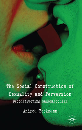 Beckmann | The Social Construction of Sexuality and Perversion | Buch