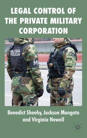 Sheehy / Maogoto / Newell | Legal Control of the Private Military Corporation | Buch