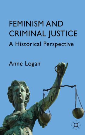 Logan | Feminism and Criminal Justice | Buch