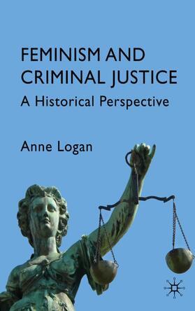 Logan | Feminism and Criminal Justice | Buch