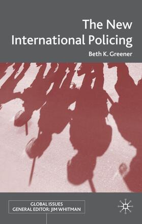 Greener | The New International Policing | Buch