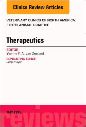 Therapeutics, An Issue of Veterinary Clinics of North America: Exotic Animal Practice