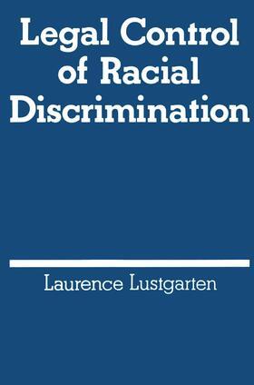 Lustgarten   Legal Control of Racial Discrimination   Buch