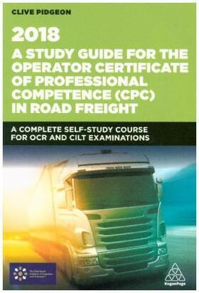 A Study Guide for the Operator Certificate of Professional Competence (CPC) in Road Freight 2018