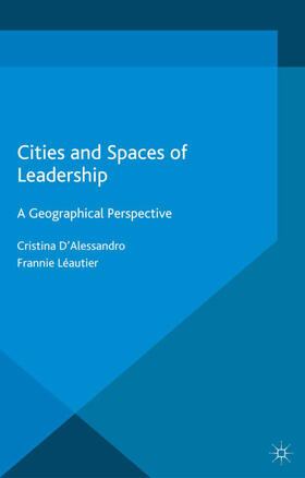 D'Alessandro / Léautier   Cities and Spaces of Leadership   Buch