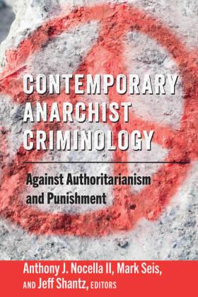 Contemporary Anarchist Criminology