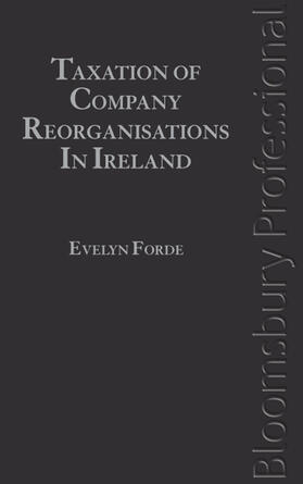 Forde | Taxation of Company Reorganisations in Ireland | Buch