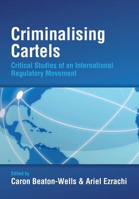 Beaton-Wells / Ezrachi   Criminalising Cartels   Buch