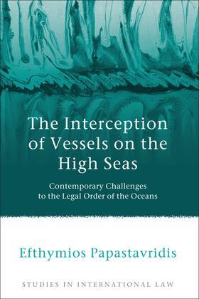 Papastavridis | The Interception of Vessels on the High Seas | Buch