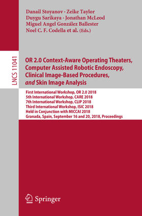 OR 2.0 Context-Aware Operating Theaters, Computer Assisted Robotic Endoscopy, Clinical Image-Based Procedures, and Skin Image Analysis