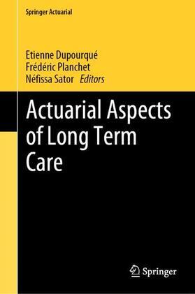 Dupourqué / Planchet / Sator | Actuarial Aspects of Long Term Care | Buch