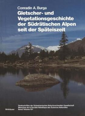Gletscher- und Vegetationsgeschichte der Südrätischen Alpen seit der Späteiszeit