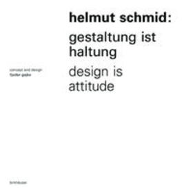 Helmut Schmid – Gestaltung ist Haltung / Design Is Attitude