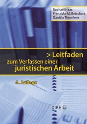 Betschart / Haas / Thurnherr   Leitfaden zum Verfassen einer juristischen Arbeit   Buch