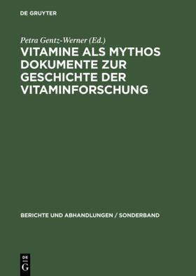Vitamine als MythosDokumente zur Geschichte der Vitaminforschung