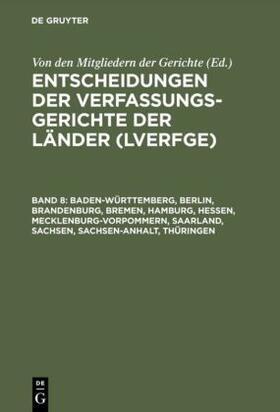 Von den Mitgliedern der Gerichte | Baden-Württemberg, Berlin, Brandenburg, Bremen, Hamburg, Hessen, Mecklenburg-Vorpommern, Saarland, Sachsen, Sachsen-Anhalt, Thüringen | Buch