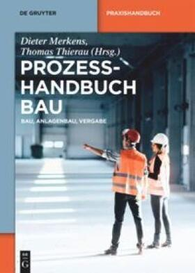 Merkens / Thierau | Prozesshandbuch Bau | Buch