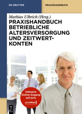 Ulbrich | Praxishandbuch Betriebliche Altersversorgung und Zeitwertkonten | Buch
