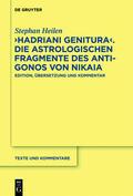 """""""Hadriani genitura"""" - Die astrologischen Fragmente des Antigonos von Nikaia"""