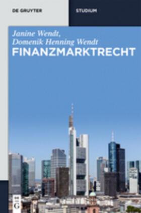 Wendt / Wendt   Finanzmarktrecht   Buch
