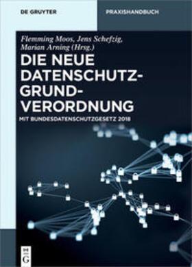 Moos/Schefzig/Arning | Die neue Datenschutzgrundverordnung | Buch