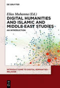Digital Humanities and Islamic and Middle East Studies