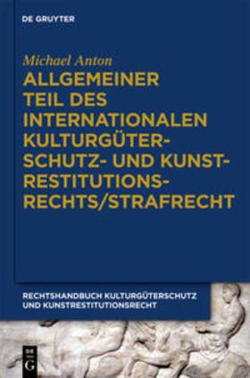 Allgemeiner Teil des internationalen Kulturgüterschutz- und Kunstrestitutionsrechts/Strafrecht