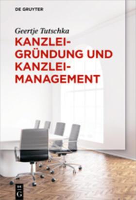 Tutschka | Kanzleigründung und Kanzleimanagement | Buch