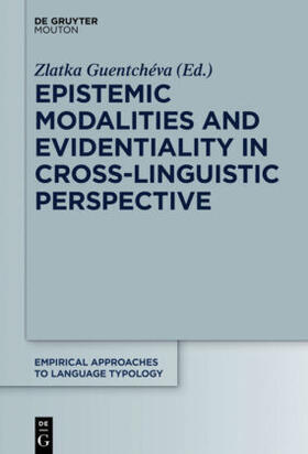 Epistemic Modalities and Evidentiality in Cross-Linguistic Perspective