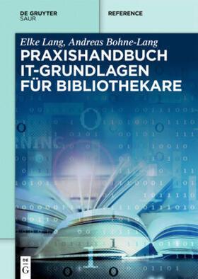 Bohne-Lang/Lang | Praxishandbuch IT-Grundlagen für Bibliothekare | Buch