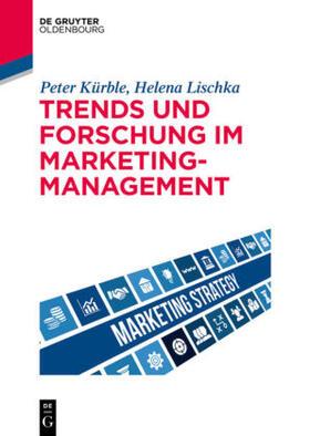 Kürble / Lischka | Trends und Forschung im Marketingmanagement | Buch
