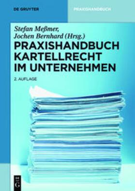 Meßmer/Bernhard   Praxishandbuch Kartellrecht im Unternehmen   Buch