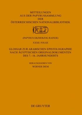 Glossar zur arabischen Epistolographie nach ägyptischen Originaldokumenten des 7.–16. Jahrhunderts