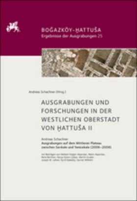 Ausgrabungen und Forschungen in der westlichen Oberstadt von Hattusa II