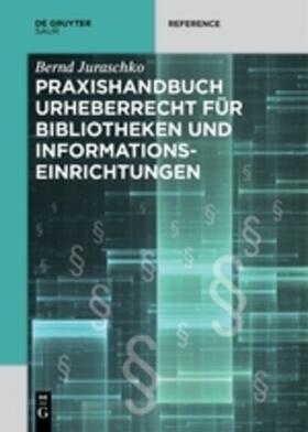 Praxishandbuch Urheberrecht für Bibliotheken und Informationseinrichtungen
