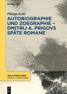 Autobiographie und Zoegraphie - Dmitrij A. Prigovs späte Romane