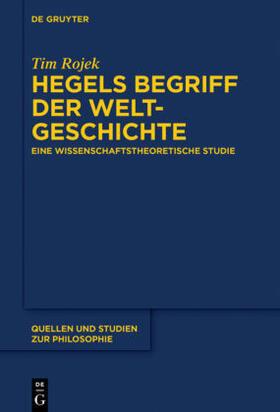 Rojek   Hegels Begriff der Weltgeschichte   Buch
