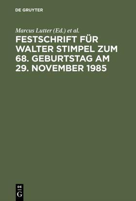 Festschrift für Walter Stimpel zum 68. Geburtstag am 29. November 1985