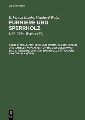Teil A. Furniere und Sperrholz in Möbeln und Panelen vom Altertum bis zur Gegenwart. Teil B. Verwendung von Sperrholz für andere Zwecke als Möbel