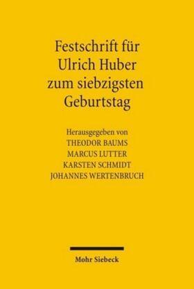 Baums / Wertenbruch / Lutter   Festschrift für Ulrich Huber   Buch