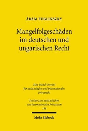 Fuglinszky | Mangelfolgeschäden im deutschen und ungarischen Recht | Buch