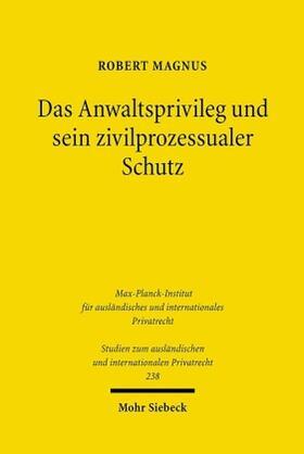 Magnus   Das Anwaltsprivileg und sein zivilprozessualer Schutz   Buch