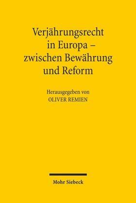 Remien   Verjährungsrecht in Europa - zwischen Bewährung und Reform   Buch