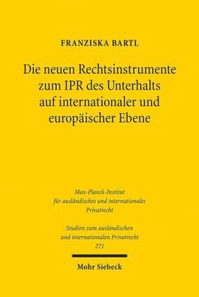 Bartl | Die neuen Rechtsinstrumente zum IPR des Unterhalts auf internationaler und europäischer Ebene | Buch