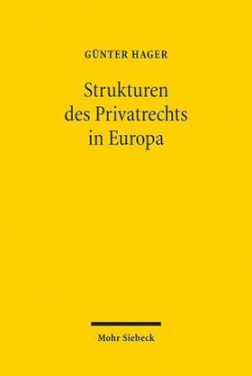 Hager | Die Strukturen des Privatrechts in Europa | Buch