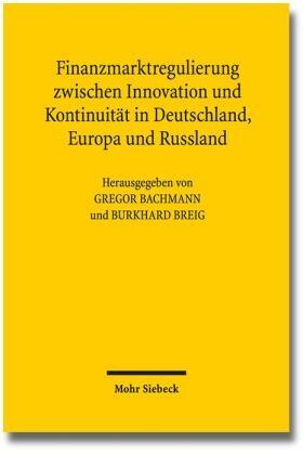 Finanzmarktregulierung zwischen Innovation und Kontinuität in Deutschland, Europa und Russland