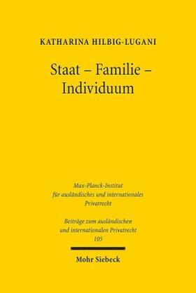 Hilbig-Lugani | Staat - Familie - Individuum | Buch
