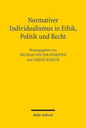 Normativer Individualismus in Ethik, Politik und Recht