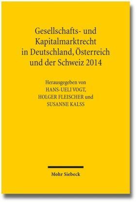 Fleischer/Kalss/Vogt | Gesellschafts- und Kapitalmarktrecht in Deutschland, Österreich und der Schweiz 2014 | Buch
