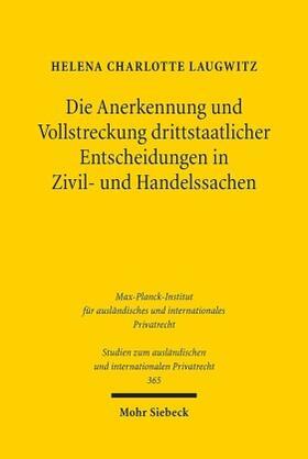 Laugwitz | Die Anerkennung und Vollstreckung drittstaatlicher Entscheidungen in Zivil- und Handelssachen | Buch